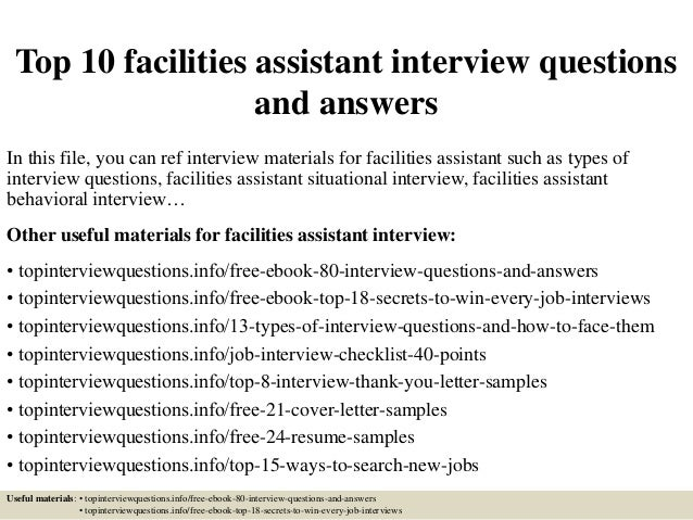 Top 10 Facilities Assistant Interview Questions And Answers In This File,  You Can Ref Interview ...