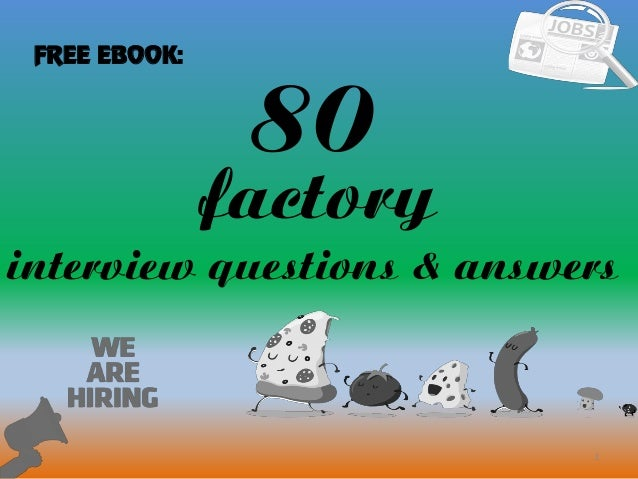 80 1 factory interview questions & answers FREE EBOOK: