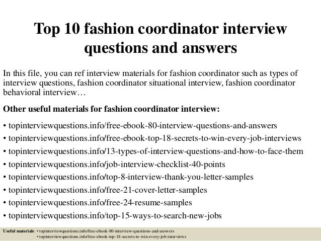 Top 10 Fashion Coordinator Interview Questions And Answers In This File,  You Can Ref Interview ...