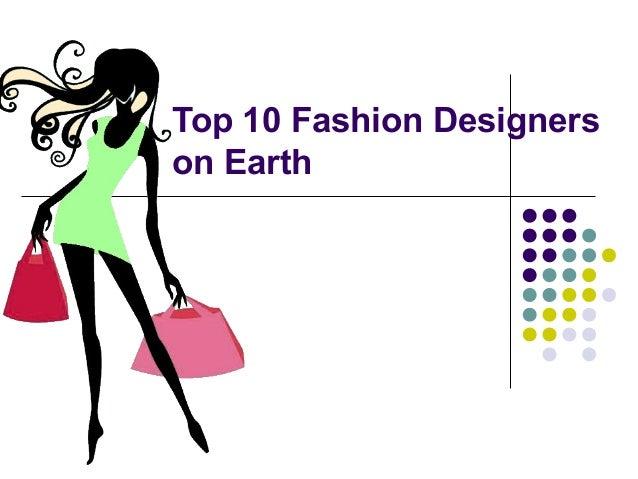 Top 10 Fashion Designers on Earth