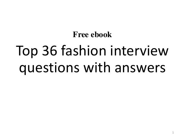 Free ebook Top 36 fashion interview questions with answers 1