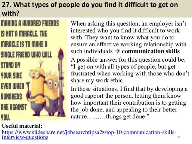 """27. What types of people do you find it difficult to get on with? When asking this question, an employer isn""""t interested ..."""