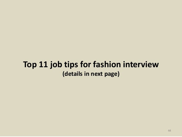 Top 11 job tips for fashion interview (details in next page) 44