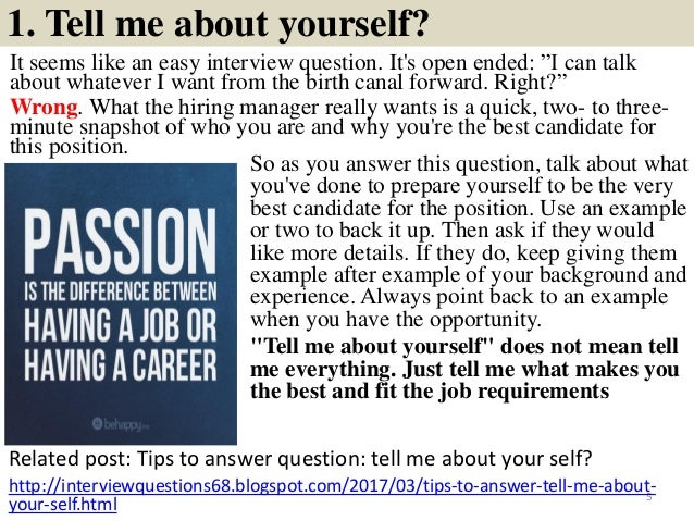 """1. Tell me about yourself? It seems like an easy interview question. It's open ended: """"I can talk about whatever I want fr..."""