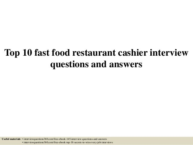 Top 10 Fast Food Restaurant Cashier Interview Questions And Answers Useful  Materials: U2022 Interviewquestions360.