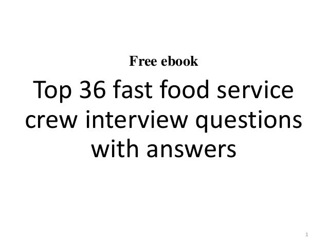 Top    fast food service crew interview questions and answers Top    fast food service crew interview questions and answers Useful materials      interviewquestions