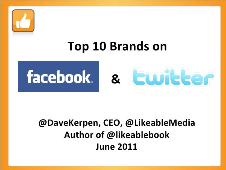 Top 10 Brands on &  @DaveKerpen, CEO, @LikeableMedia Author of @likeablebook June 2011