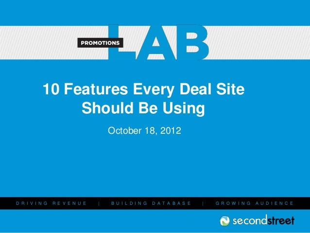 10 Features Every Deal Site                Should Be Using                                    October 18, 2012D R I V I N ...