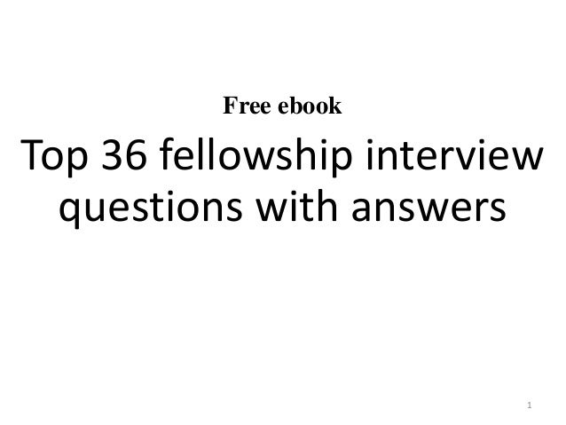Free ebook Top 36 fellowship interview questions with answers 1