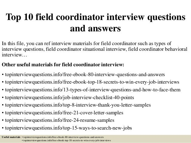 Top 10 Field Coordinator Interview Questions And Answers In This File, You  Can Ref Interview ...