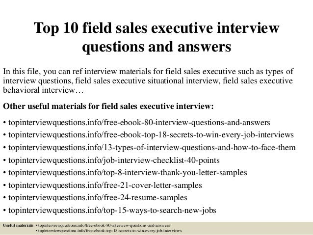 Top 10 Field Sales Executive Interview Questions And Answers In This File,  ...