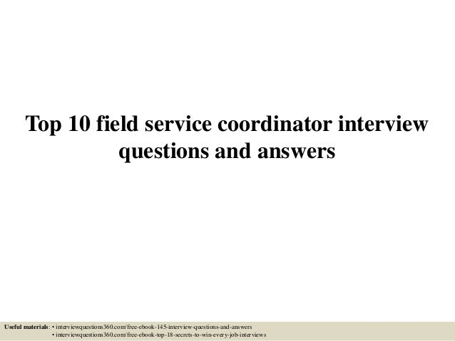 top 10 field service coordinator interview questions and answers useful materials interviewquestions360com - Executive Coordinator Interview Questions And Answers