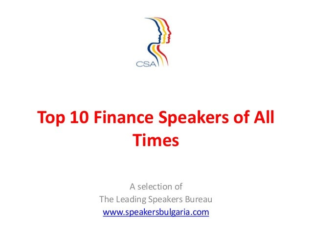 Top 10 Finance Speakers of All            Times              A selection of       The Leading Speakers Bureau        www.s...