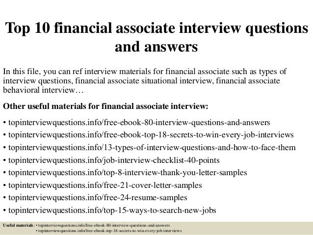 Top 10 Financial Associate Interview Questions And Answers In This File,  You Can Ref Interview ...
