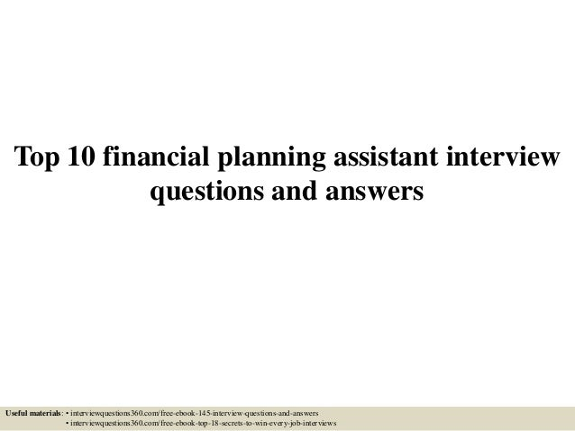 Superior Top 10 Financial Planning Assistant Interview Questions And Answers Useful  Materials: U2022 Interviewquestions360.com ...
