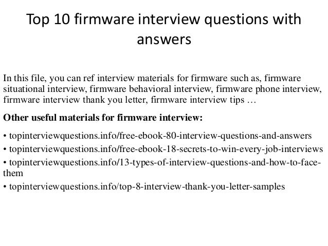 Top 10 firmware interview questions with  answers  In this file, you can ref interview materials for firmware such as, fir...