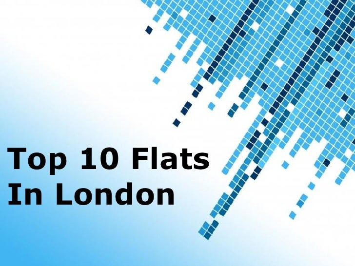 Top 10 FlatsIn London       Powerpoint Templates                              Page 1