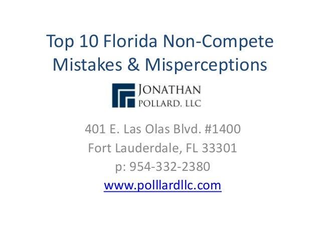 top 10 florida non compete mistakes misperceptions 401 e las olas blvd