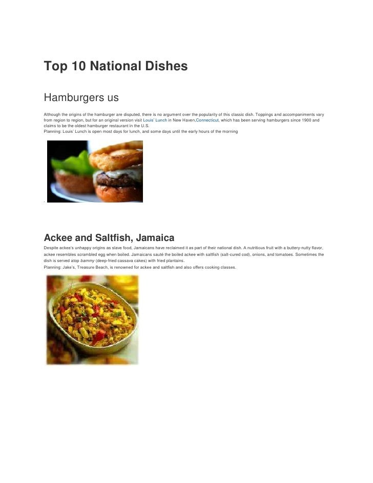 Top 10 National DishesHamburgers usAlthough the origins of the hamburger are disputed, there is no argument over the popul...