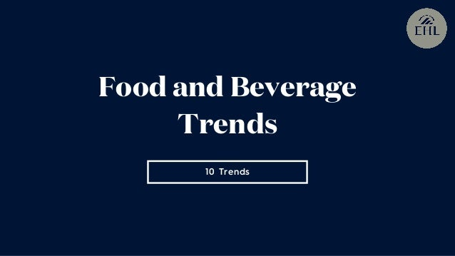 10 Trends Food and Beverage Trends
