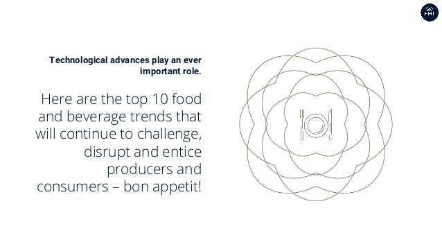 Technological advances play an ever important role. Here are the top 10 food and beverage trends that will continue to cha...
