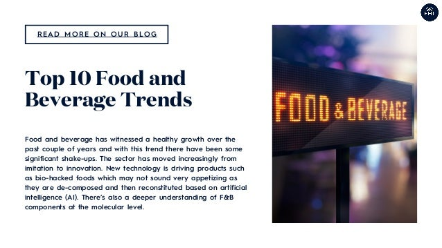 Food and beverage has witnessed a healthy growth over the past couple of years and with this trend there have been some si...