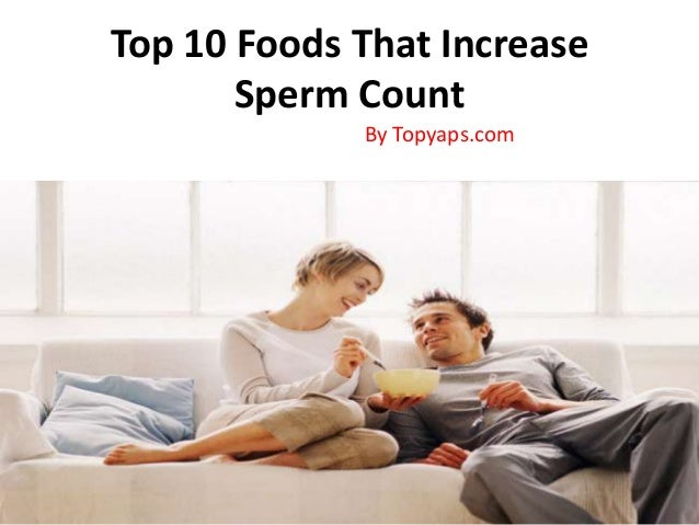 Foods that increase sperm activity