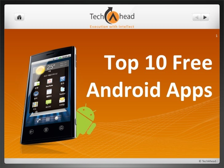 1 Top 10 FreeAndroid Apps                © TechAhead