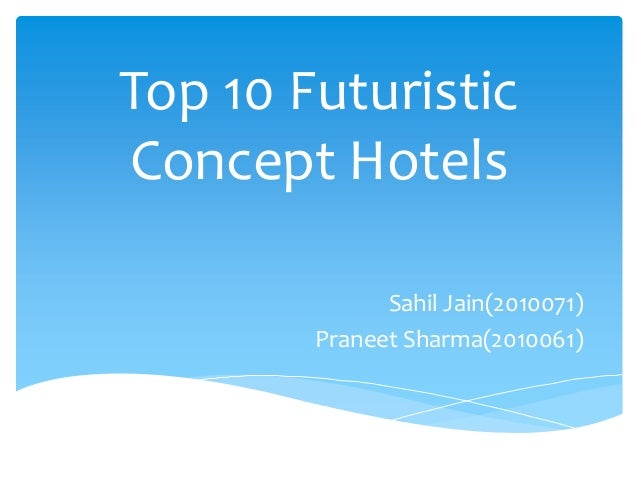 Top 10 futuristic concept hotels for Hotel concepts