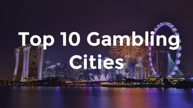 Best gambling cities marriott resort and crystal palace casino