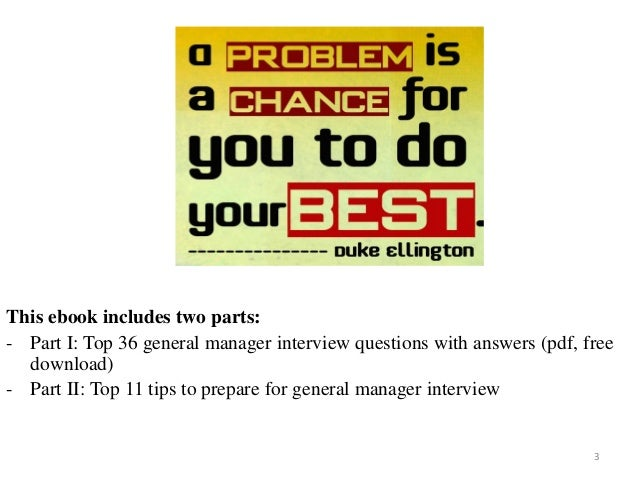 3 This ebook includes two parts: - Part I: Top 36 general manager interview questions with answers (pdf, free download) - ...