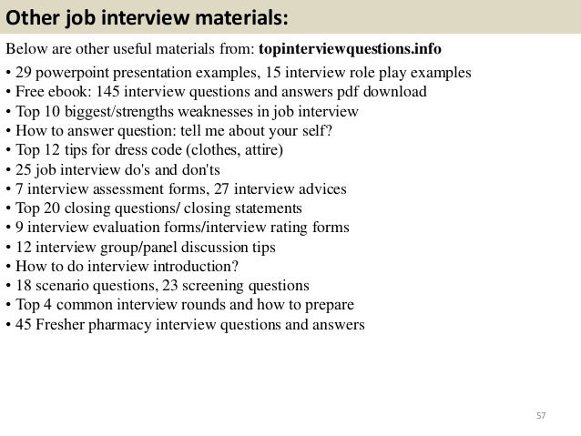 Other job interview materials: Below are other useful materials from: topinterviewquestions.info • 29 powerpoint presentat...