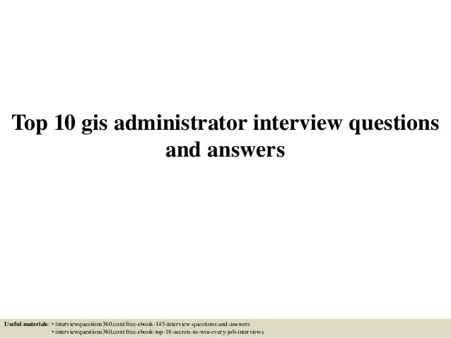 Top 10 gis administrator interview questions and answers