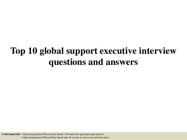 Top 10 global support executive interview questions and
