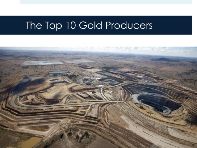 The Top 10 Gold Producers