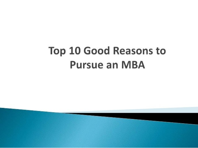 Top 10 good reasons to pursue an mba