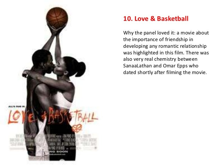 10. Love & BasketballWhy the panel loved it: a movie aboutthe importance of friendship indeveloping any romantic relations...