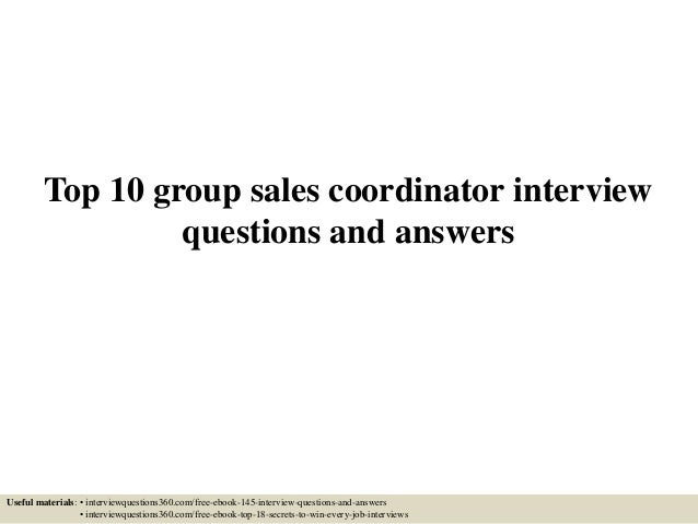top 10 group sales coordinator interview questions and answers useful materials interviewquestions360com