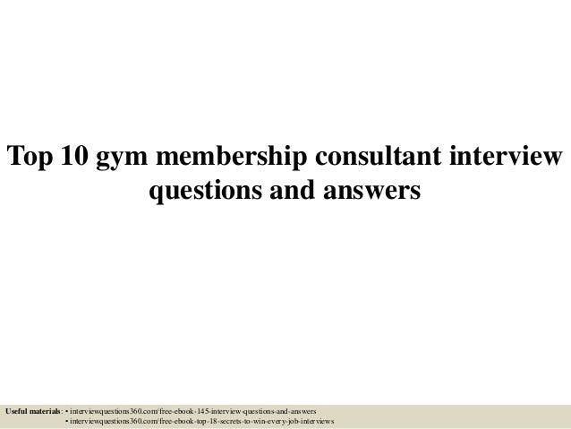 Top 10 Gym Membership Consultant Interview Questions And Answers Useful  Materials: U2022 Interviewquestions360.com ...