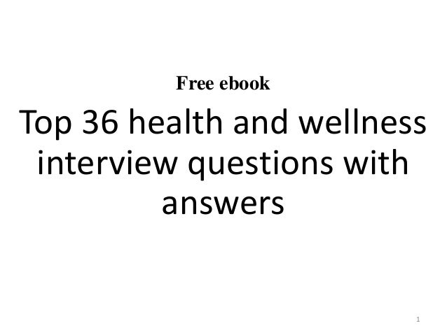 Lovely Free Ebook Top 36 Health And Wellness Interview Questions With  Answers 1 .