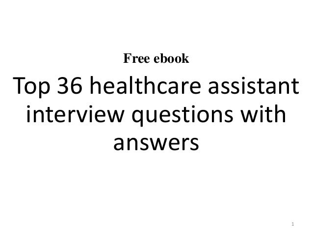 free ebook top 36 healthcare assistant interview questions with answers 1 - Nhs Interview Questions Healthcare Interview Questions And Answers