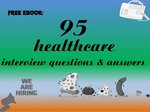 95 1 healthcare interview questions answers free ebook - Nhs Interview Questions Healthcare Interview Questions And Answers