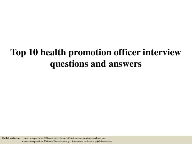 top 10 health promotion officer interview questions and answers useful materials interviewquestions360com