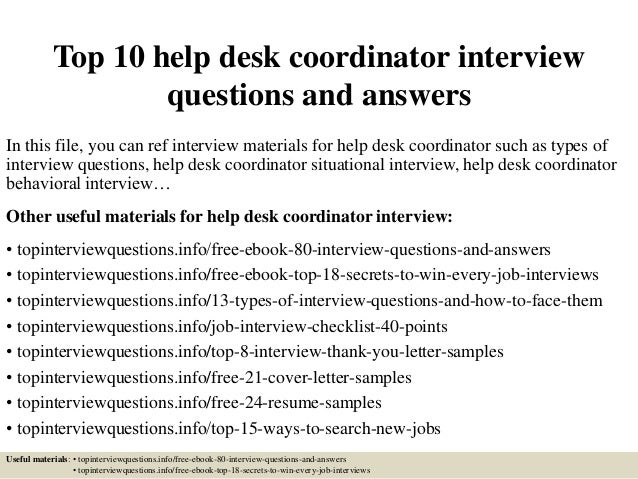 Top 10 Help Desk Coordinator Interview Questions And Answers In This File,  ... Design