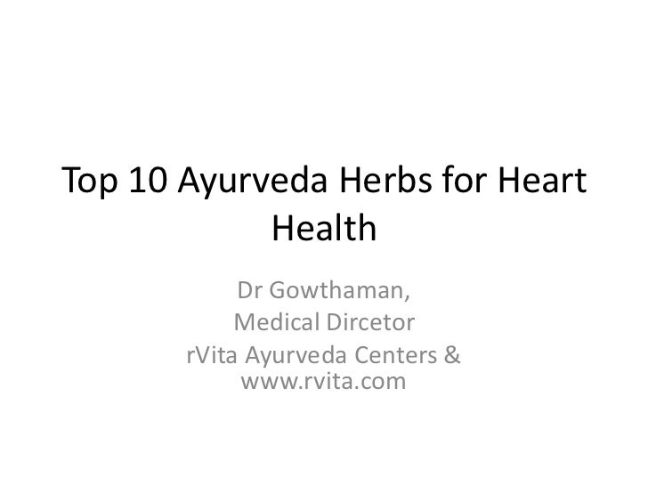 Top 10 Ayurveda Herbs for Heart            Health            Dr Gowthaman,            Medical Dircetor       rVita Ayurved...