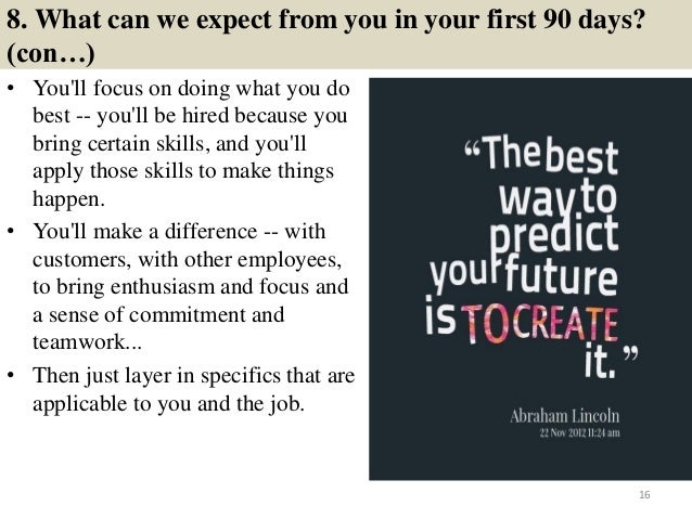 Good 15; 16. 8. What Can We Expect From You In Your First 90 Days?