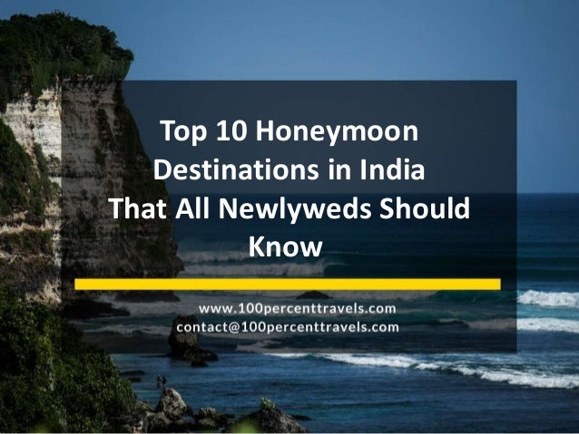 Top 10 honeymoon destinations in india that all newlyweds for Top 10 honeymoon locations