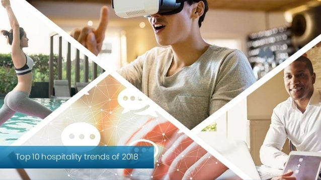 Top 10 hospitality trends of 2018