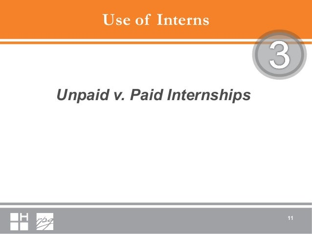 Use of Interns Unpaid v. Paid Internships 11