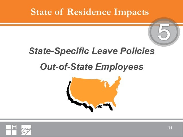 State of Residence Impacts State-Specific Leave Policies Out-of-State Employees 15
